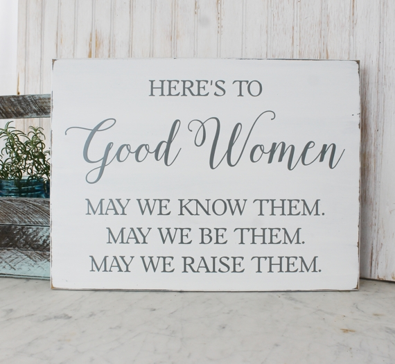 Here's to Good Women Sign