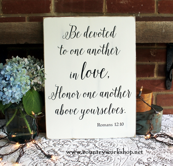 Wedding Sign Be Devoted To One Another In Love Romans 12