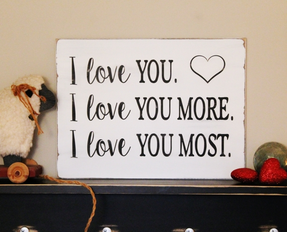 I Love You I Love You More I Love You Most Hand Painted