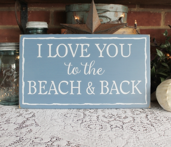 I Love You To The Beach And Back Wood Sign For Beach Lovers