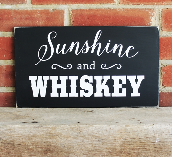 Sunshine And Whiskey Wood Sign Southern Saying