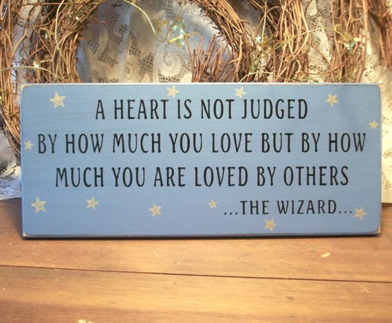 A Heart Is Not Judged Love Wizard Of Oz Wood Sign Painted