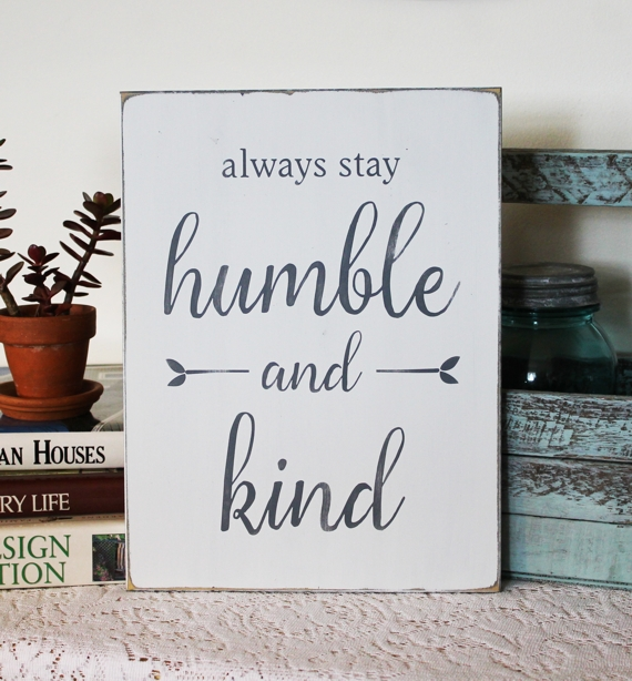 Always Stay Humble And Kind Wood Sign With Hand Painted