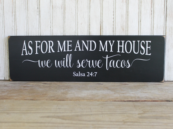 Kitchen Sign As For Me And My House We Will Serve Tacos