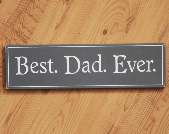 Best Dad Ever Wood Sign Father Saying Handcrafted Father S