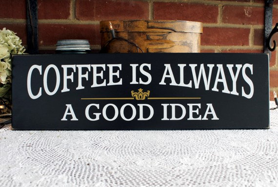 Coffee Is Always A Good Idea Wood Sign Kitchen Wall Decor. Kitchen Art Quotes. Vintage Kitchen Wall Colors. Kitchen Lighting Makeover. Kitchen Set Rumah Mewah. The Sweet Life Kitchen. The Kitchen Nook Freshwater Menu. Johnny Grey Kitchen. Kitchen Wood Top