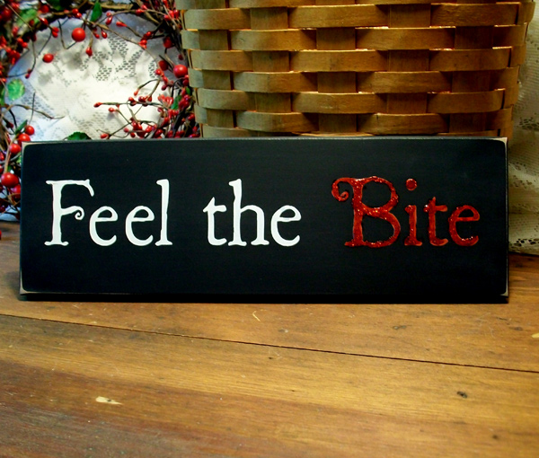 Feel the Bite Vampire Sign