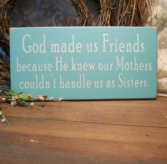 God Made Us Friends Painted Wood Sign Sisters Saying