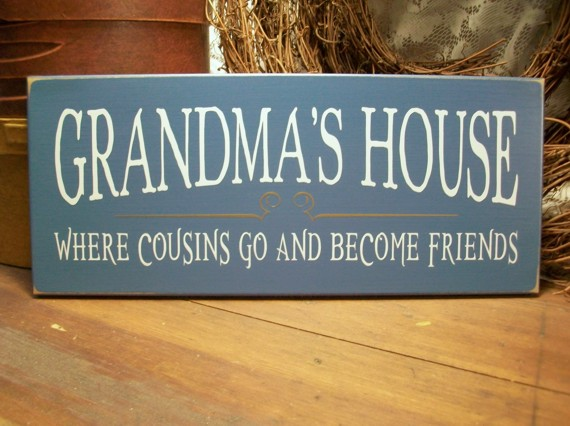 Grandma S House Cousins Become Friends Wood Sign Wall Decor