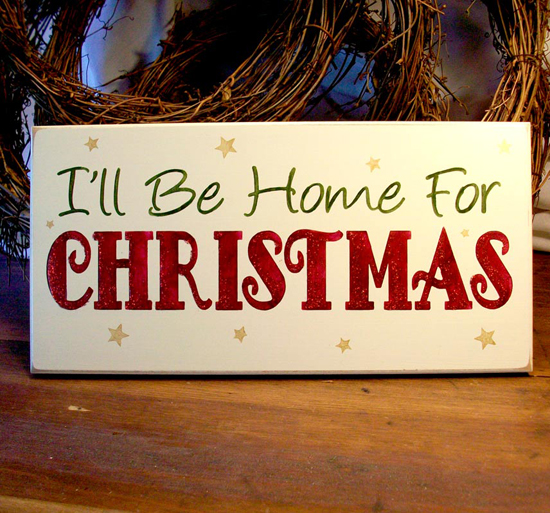 I Ll Be Home For Christmas Quotes: I'll Be Home For Christmas Painted Wood Sign