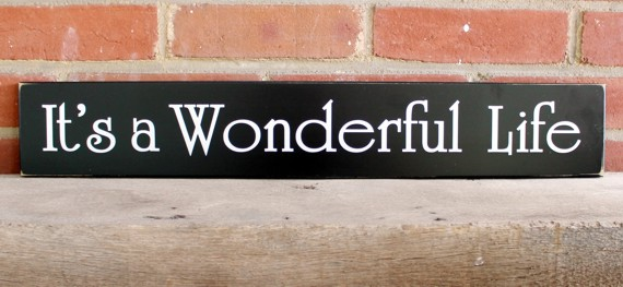 It 39 S A Wonderful Life Wood Sign Painted Christmas Saying