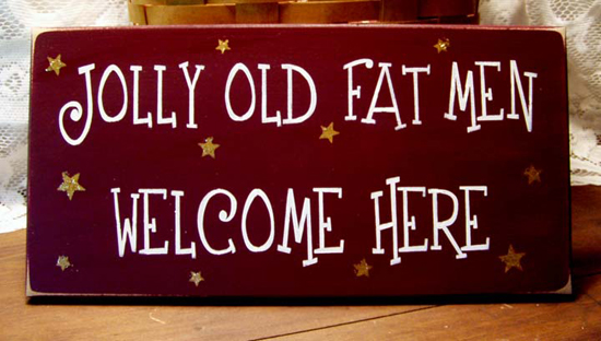 Jolly Old Fat Men Welcome Here Funny Christmas Sign Santa