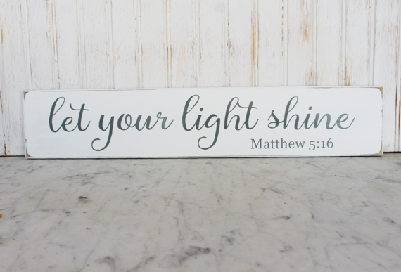 Let Your Light Shine Matthew 5 16 Handcrafted Wood Sign