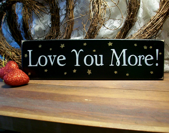 Love You More Wood Sign Wall Decor Handcrafted For Your Home
