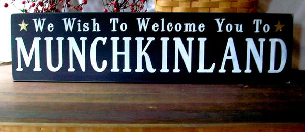We Wish to Welcome You to Munchkinland