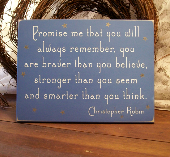 promise me you will always remember wood pooh quote sign