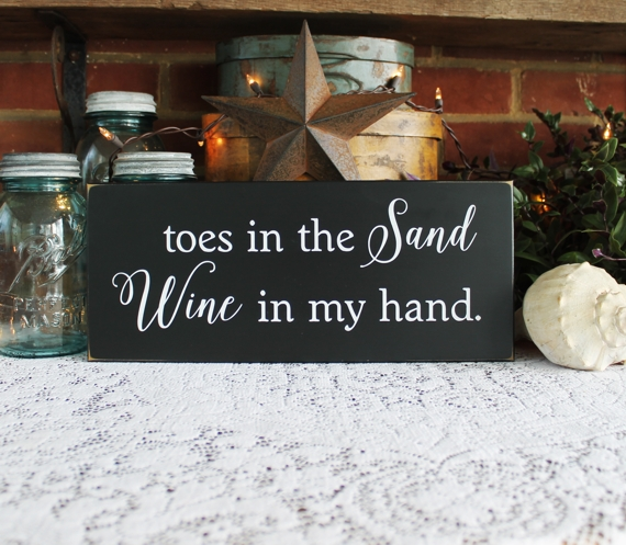Toes In The Sand Wine In My Hand Wood Sign Coastal Decor