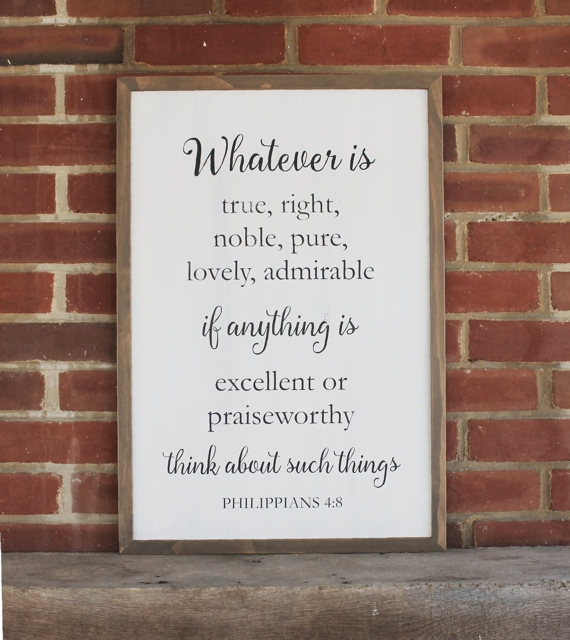 Whatever Is True, Right, Noble, Pure Wood Sign Philippians