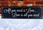 All You Need Is Love...Love is All You Need