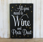 All You Need is Wine and Pixie Dust