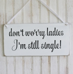 Don't Worry Ladies Ring Bearer Sign