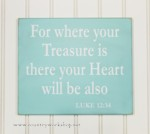 For where your Treasure is