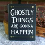 Ghostly Things Are Gonna Happen
