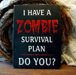I Have A Zombie Survival Plan