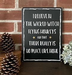 I Believe in the Wicked Witch, Flying Monkeys and There's No Place Like Home