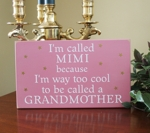 I'm Called because I'm Way Too Cool Grandmother