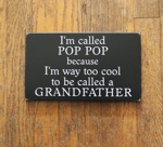 I'm Called because I'm Way too Cool Grandfather