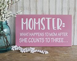 Momster What happens to Mom after she counts to three...