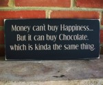 Money Can't Buy Happiness But Chocolate
