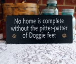 No home is complete without pitter patter of Doggie feet