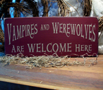 Vampires and Werewolves Primitive Welcome