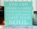 You can shake the sand from your shoes