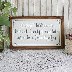 All Grandchildren are Brilliant, Beautiful and take after their Grandmother
