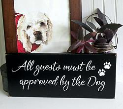 All Guests must be Approved by the Dog 2