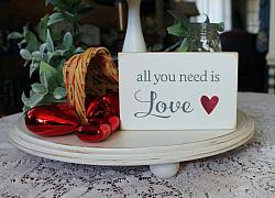 All You Need is Love Mini Sign