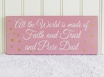 All the World is made of Faith, Trust, Pixie Dust