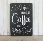 All You Need is Coffee and Pixie Dust