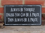 Always Be Yourself Pirate