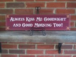 Always Kiss Me Goodnight and Good Morning Too with Gold Accent