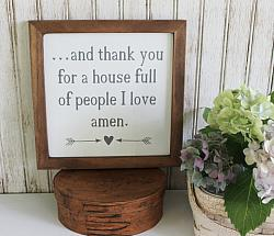 and I thank you for a house full of people I love