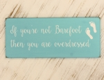 If You're Not Barefoot...