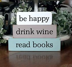 be happy, drink wine, read books