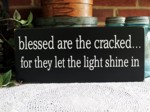 blessed are the cracked