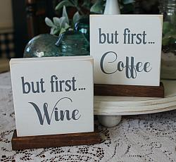 But First Coffee But First Wine Mini Sign