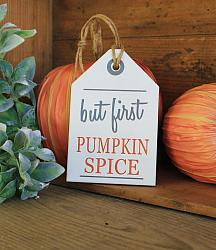 But First Pumpkin Spice Hang Tag