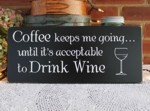Coffee Keeps Me Going Wine